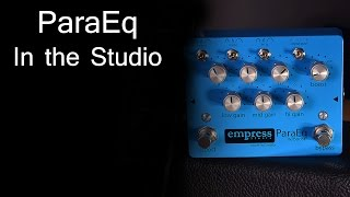 Empress Effects ParaEq w/Boost - in the Studio