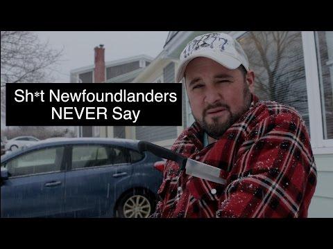 Sh*t Newfoundlanders NEVER Say (2017)