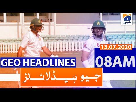 Geo Headlines 08 AM   13th July 2020