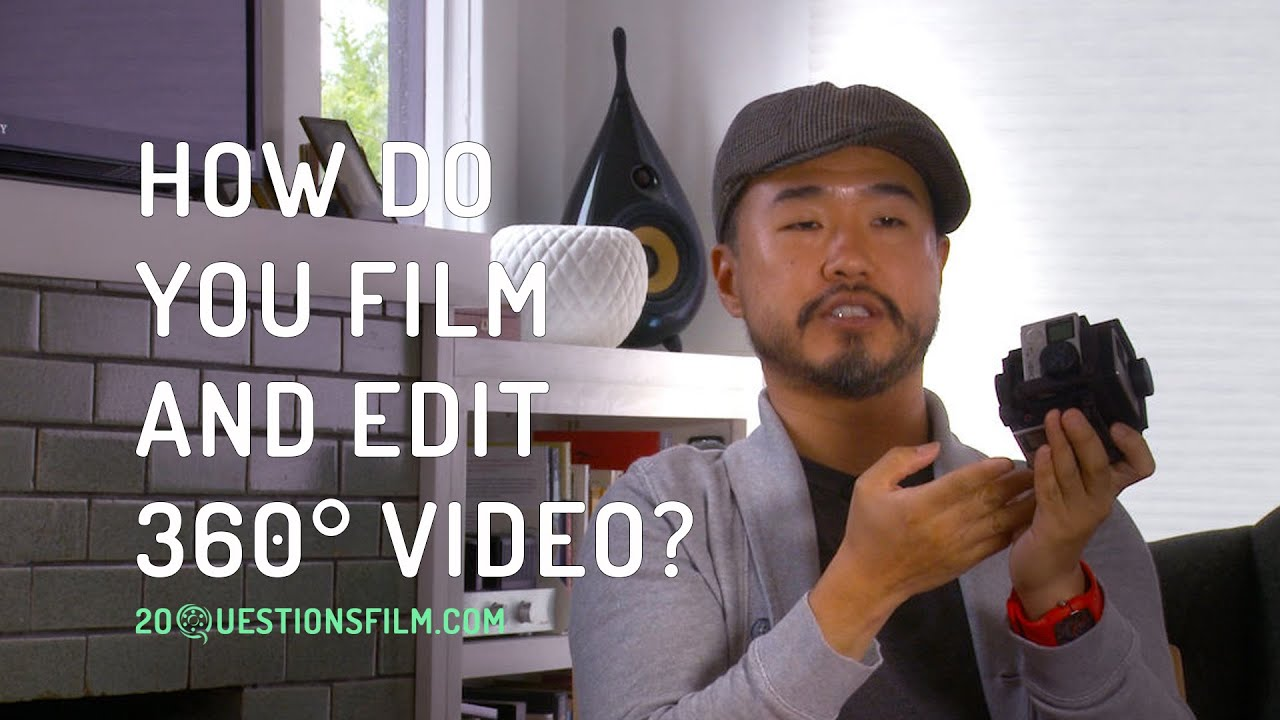 How Do You Film and Edit 360° Video? - YouTube - photo#11