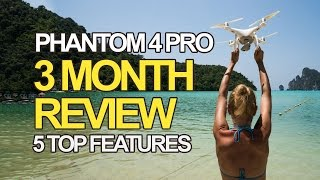 DJI Phantom 4 Pro Review (After 3 Months) | Top 5 Features I Love + Drone Footage