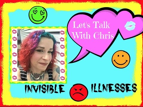 "LET'S TALK WITH CHRIS -  ""INVISIBLE"" ILLNESSES"