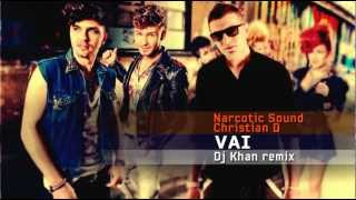 Narcotic Sound and Christian D - vai (Dj Khan Remix)