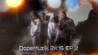 Dope Muzik - 2k16 (EP: 2)