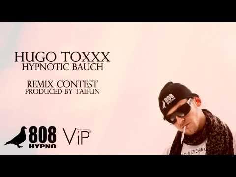HUGO TOXXX - Hypnotic Bauch (Remix) (prod. TAIFUN)