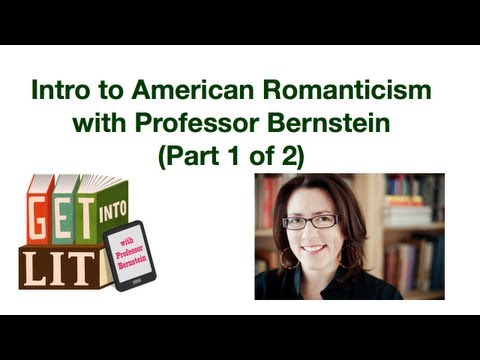 Intro to American Romanticism with Professor Bernstein (Part 1 of 2)