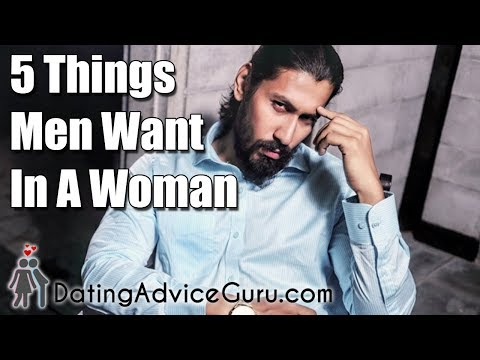5 Things Men Want In A Woman