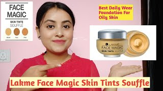 Lakme Face Magic Skin Tints Souffle Honest Review amp Demo Best Daily Wear Foundation For Oily Skin