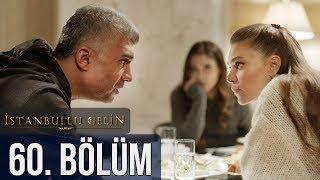İstanbullu Gelin 60. Bölüm