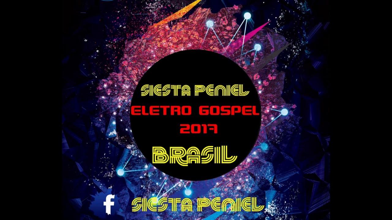 ELETRO GOSPEL 2017 SIESTA PENIEL