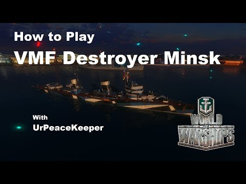 How To Play VMF Destroyer Minsk In World Of Warships