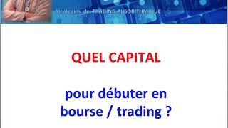 Quel capital investir pour débuter en bourse et en trading ?
