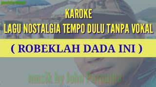 Download Mp3 Karoke Lagu Nostalgia // Untuk Kamu  Robeklah Dada Ini _john Tanamal