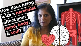 How Does Being With a Narcissist Affect Your Body, Mind, and Soul?