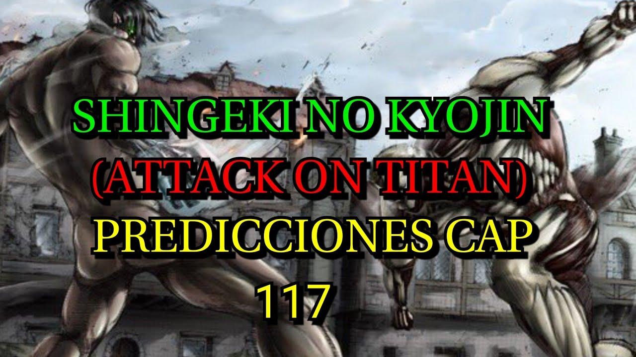 Shingeki No Kyojin/Attack on Titan Cap 117| PREDICCIONES Y ...