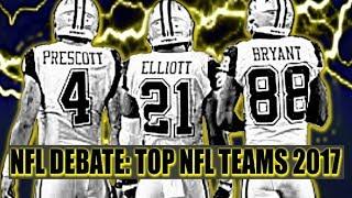 NFL Debate Top NFL Teams 2017
