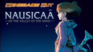 Nausicaä of the Valley of the Wind - Renegade Cut