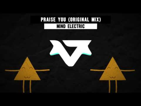 Mind Electric - Praise You (Original Mix)