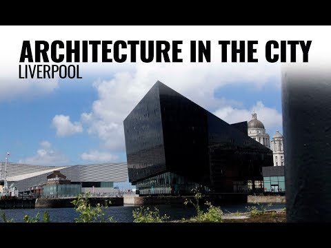 ARCHITECTURE IN THE CITY - LIVERPOOL
