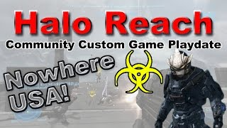 Halo Reach - Community Custom Game Playdate | Nowhere USA!