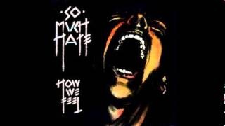 So Much Hate - How We Feel 1987 ( FULL ) Norway
