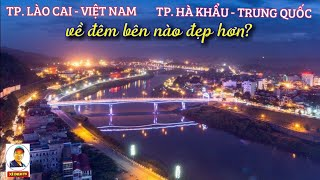 Ngồi Xe Điện Dạo Quanh TP. Lào Cai Về Đêm, Ngắm TP. Hà Khẩu (Trung Quốc) Quá Đẹp | Lao Cai City Tour
