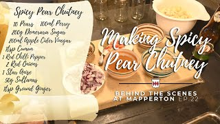 How to Make Spicy Pear Chutney Using Pears From Britains Finest Manor - Behind the Scenes Ep 22