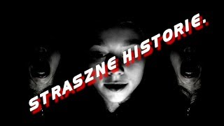 Straszne Historie   [Krótkie Opowiadania] #creepypasta