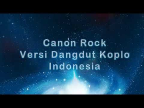 Canon Rock Versi Dangdut Koplo Indonesia - Canon Rock New Version
