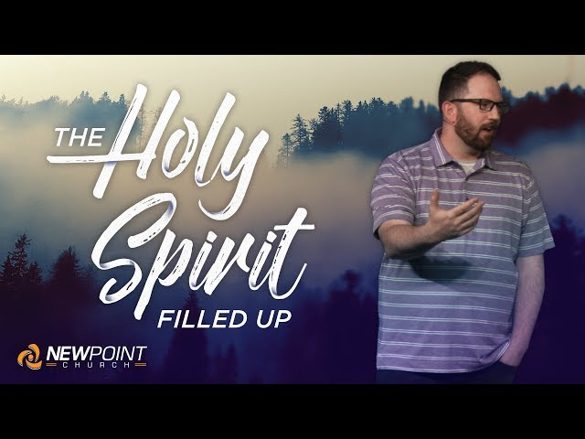 Filled Up | The Holy Spirit [ New Point Church ]