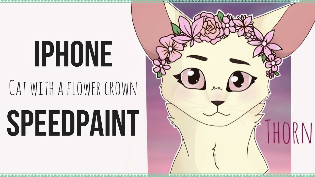 Iphone Speedpaint 1cat With A Flower Crown Youtube