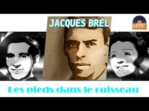 Jacques Brel - Les pieds dans le ruisseau (HD) Officiel Seniors Musik