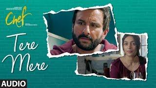CHEF: Tere Mere Full Song | Saif Ali Khan | Amaal Mallik feat. Armaan Malik | T-Series
