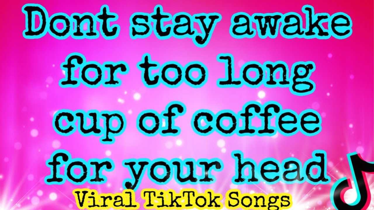 Don't stay awake for too long tik tok song POWFU - Death ...
