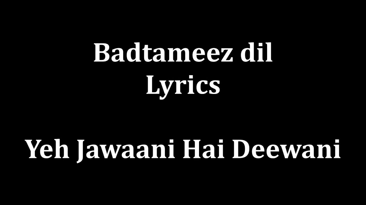 Watch badtameez dil youtube : Giraftar hindi movie mp3 download