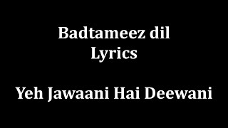 "Gambar cover Badtameez Dil Maane na Lyrics ""Yeh Jaawani Hai Deewani"" full song and Lyrics!!!!!!!!!!!!!!!"