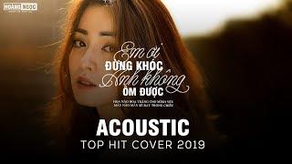 Acoustic Top Hit - Mashup Những Bản Hit Cover Dể Nghe Dễ Ngủ Hay Nhất 2019