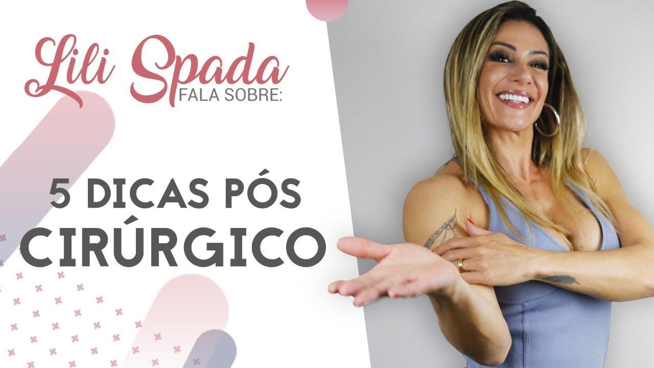 5 Melhores dicas do pós operatório por Lili Spada.