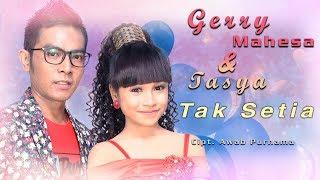 Gerry & Tasya - Tak Setia - Om Aurora [Official]