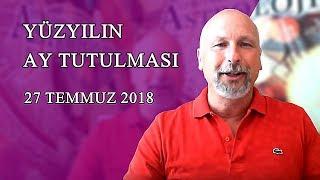 YÜZYILIN AY TUTULMASI (27 Temmuz 2018)
