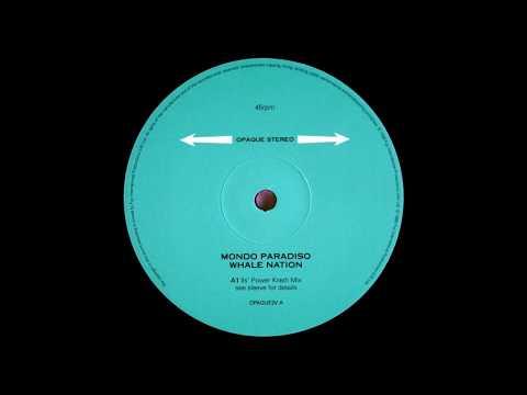 Mondo Paradiso - Whale Nation (Ils' Power Krash Mix)