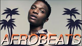 AFROBEATS NEW MUSIC  - UK AFROBEAT  NAIJA  GHANA  KENYA  SA (WIZKID, BURNA, DAVIDO, CHRIS B, BIEBER) - best afrobeat song