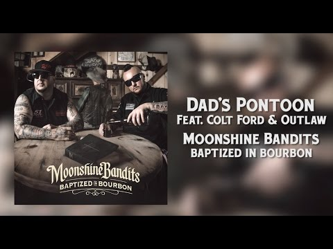 Moonshine Bandits - Dad's Pontoon (feat. Colt Ford & Outlaw)