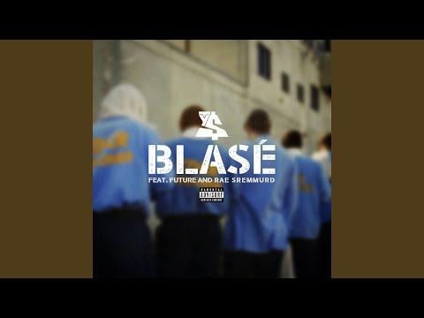 Blasé feat Future & Rae Sremmurd
