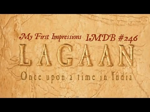 IMDB TOP 250: 246 Lagaan Movie   Guest BH the Uncivilised FGA