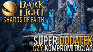 SHARD OF FAITH - ŚREDNIE DLC DO DARK AND LIGHT