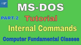 MS DOS tutorial in Hindi | Internal Commands | PART-2 || Computer Fundamental