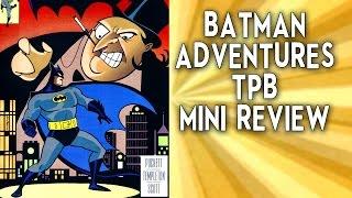 Batman Adventures Vol 1 TPB Review!
