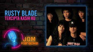 Rusty Blade - Tercipta Kasih Ku