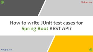 How to write JUnit test cases for